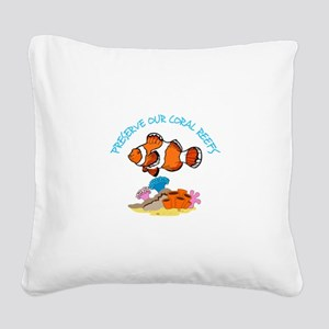 PRESERVE OUR CORAL REEFS Square Canvas Pillow