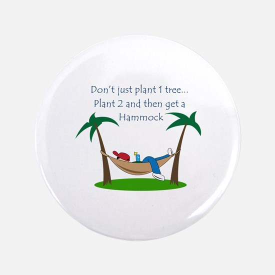 """PLANT TWO TREES 3.5"""" Button"""