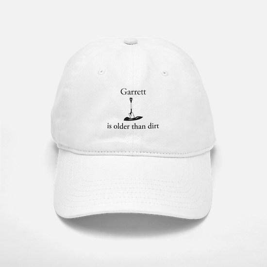 Garrett is older than dirt Baseball Baseball Cap