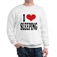 I Love Sleeping Sweatshirt