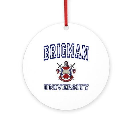 BRIGMAN University Ornament (Round)