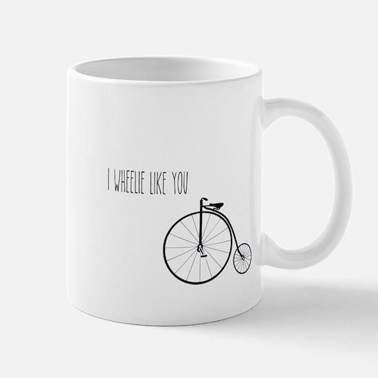 I Wheelie Like You Mugs
