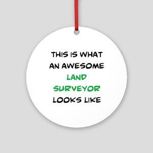 awesome land surveyor Round Ornament