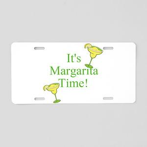 Its Margarita Time! Aluminum License Plate