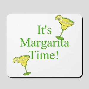 Its Margarita Time! Mousepad