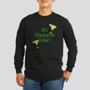 Its Margarita Time! Long Sleeve T-Shirt