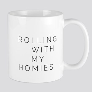 Rolling With My Homies Mugs