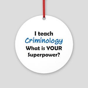 teach criminology Round Ornament