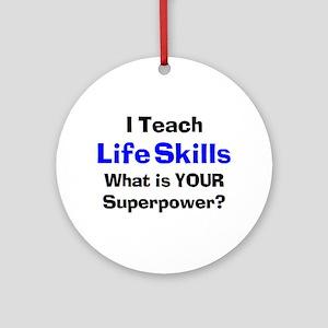 life skills Round Ornament