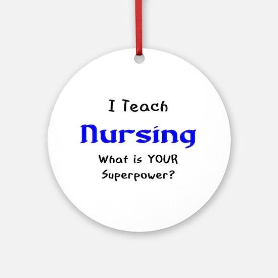 teach nursing Round Ornament