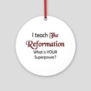 teach reformation Round Ornament
