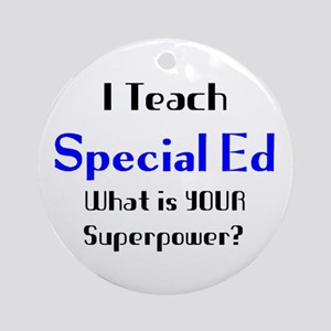 teach special ed Round Ornament