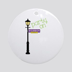 Party on Bourbon St Ornament (Round)