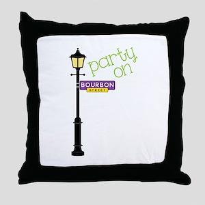 Party on Bourbon St Throw Pillow