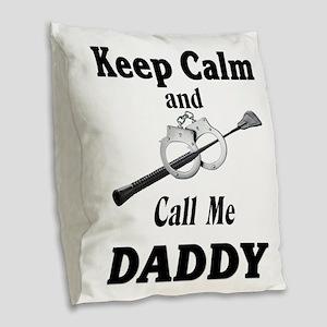 Keep Calm Call Me Daddy Burlap Throw Pillow