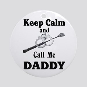 Keep Calm Call Me Daddy Ornament (Round)