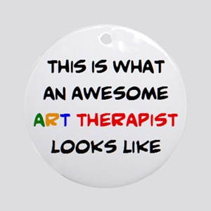 awesome art therapist Round Ornament