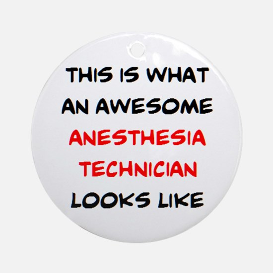 awesome anesthesia technician Round Ornament