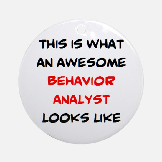 awesome behavior analyst Round Ornament