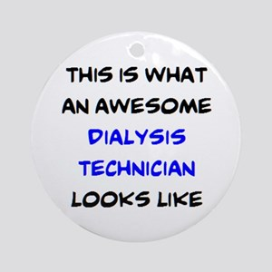 awesome dialysis technician Round Ornament