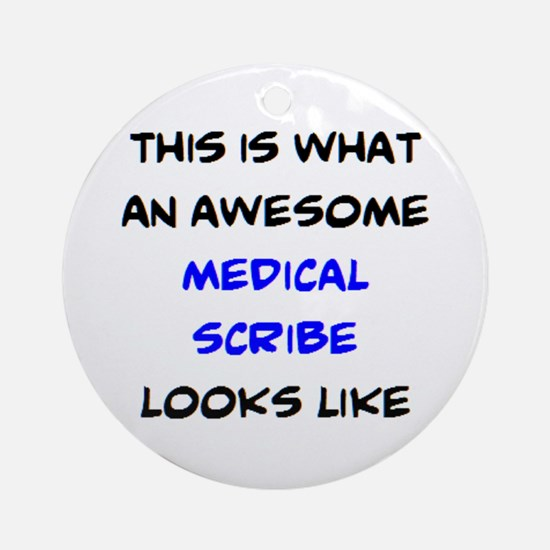 awesome medical scribe Round Ornament
