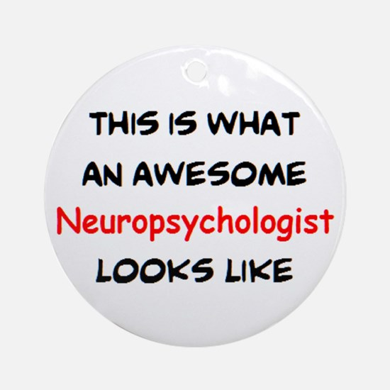 awesome neuropsychologist Round Ornament