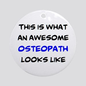 awesome osteopath Round Ornament