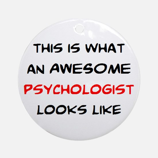 awesome psychologist Round Ornament