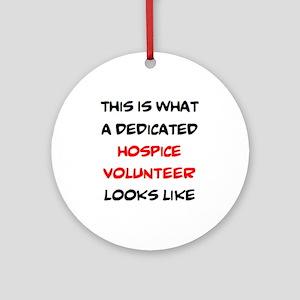 dedicated hospice volunteer Round Ornament