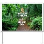Keep Calm and Hike On Yard Sign