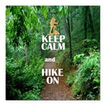 Keep Calm and Hike On Square Car Magnet 3