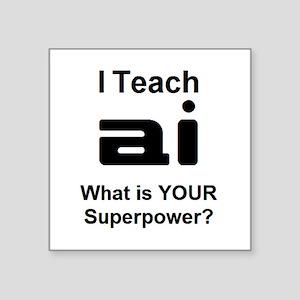 "teach ai Square Sticker 3"" x 3"""