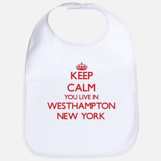 Keep calm you live in Westhampton New York Bib