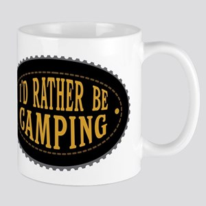 I'd Rather Be Camping Mugs