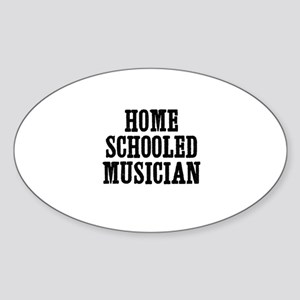 home schooled musician Oval Sticker