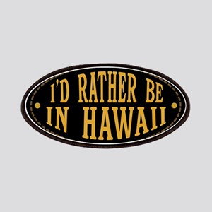 I'd Rather Be In Hawaii Patch