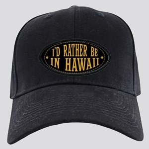 I'd Rather Be In Hawaii Black Cap with Patch