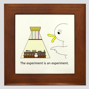 The Experiment Is An Experiment. Framed Tile