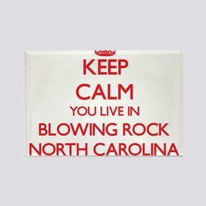 Keep calm you live in Blowing Rock North C Magnets