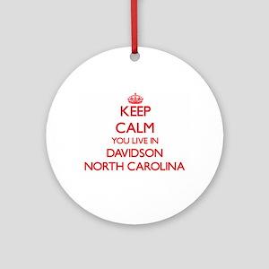 Keep calm you live in Davidson No Ornament (Round)
