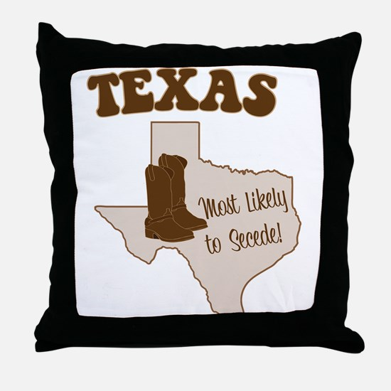 Texas: Most Likely to Secede Throw Pillow