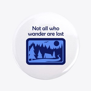 """NOT ALL WHO WANDER 3.5"""" Button"""