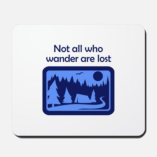 NOT ALL WHO WANDER Mousepad