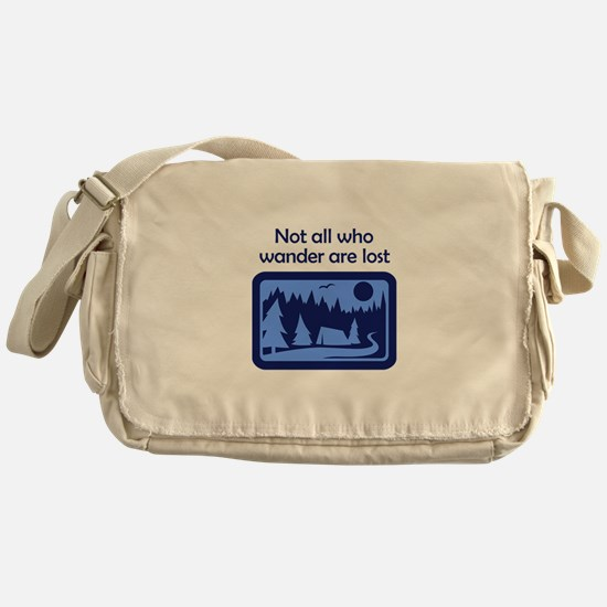 NOT ALL WHO WANDER Messenger Bag