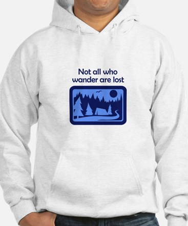 NOT ALL WHO WANDER Hoodie