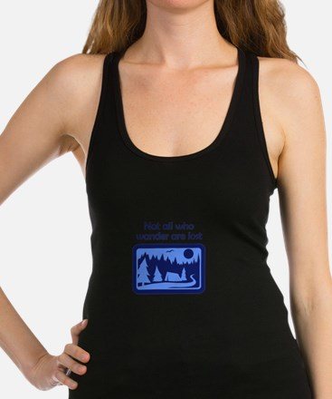 NOT ALL WHO WANDER Racerback Tank Top