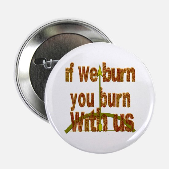 """If We Burn Small Arrow 2.25"""" Button"""