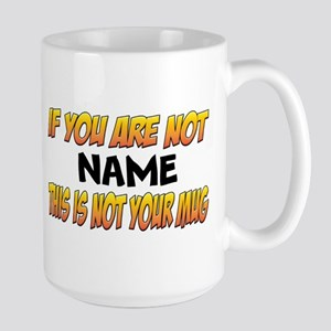 Not Your Large Mug