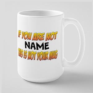 Not Your Large Mug