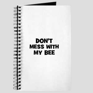 don't mess with my bee Journal